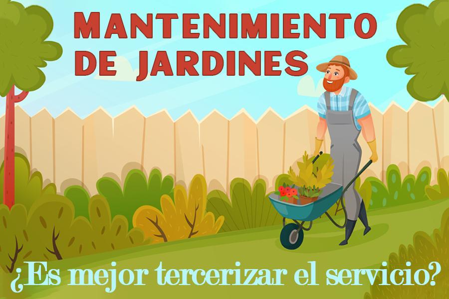 Mantenimiento de jardines ¿Es mejor tercerizar el servicio?